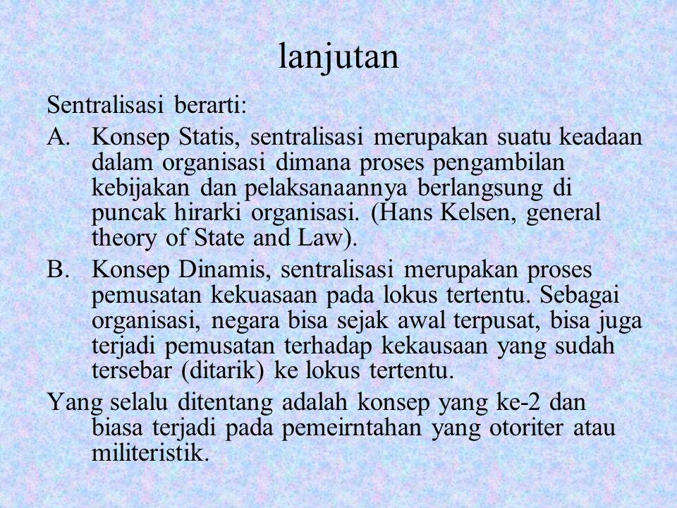 lanjutan Sentralisasi berarti: