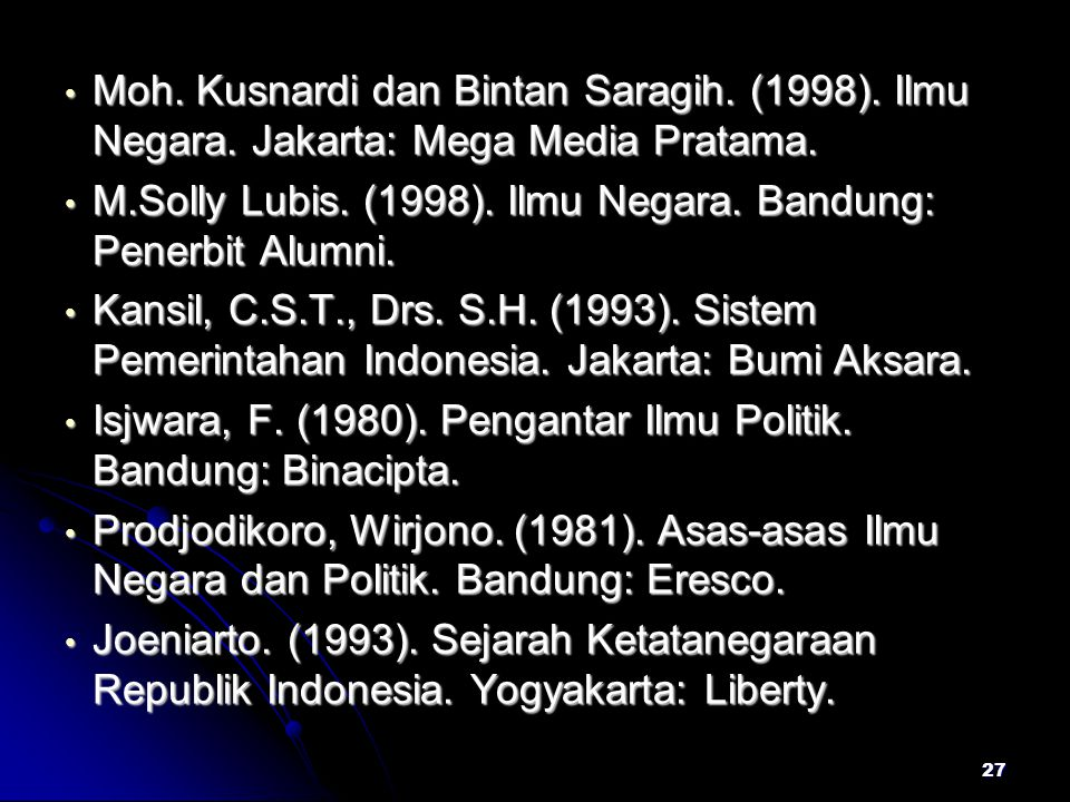 Moh. Kusnardi dan Bintan Saragih. (1998). Ilmu Negara