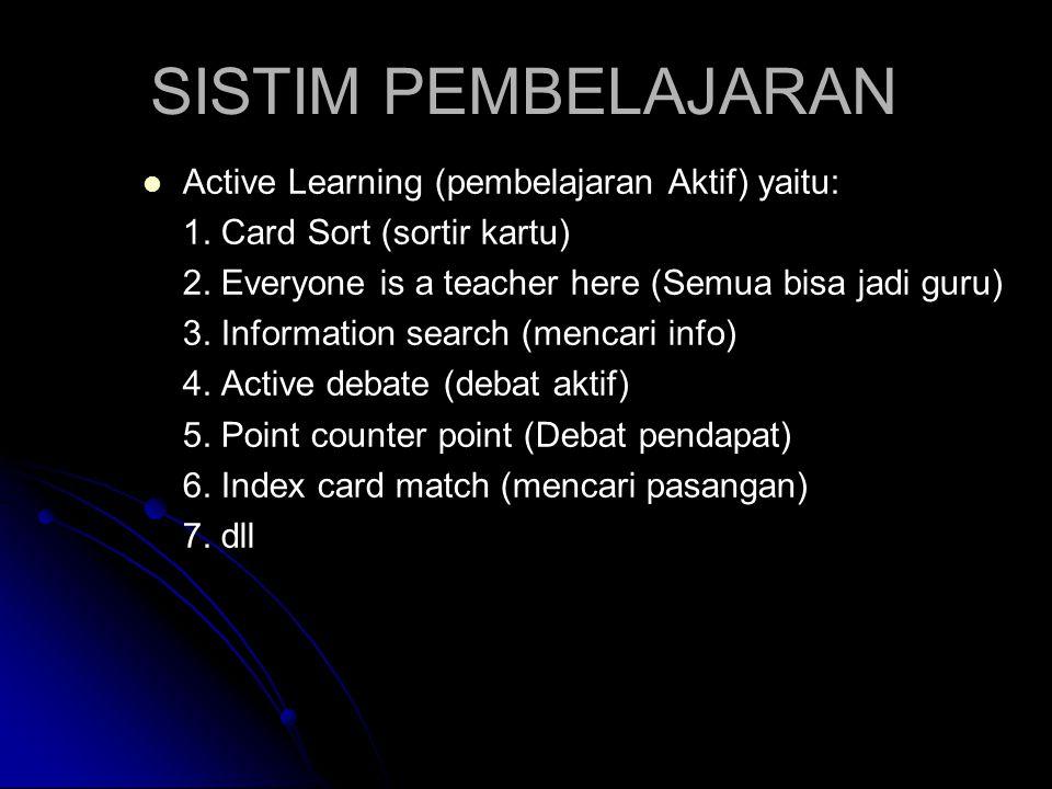 SISTIM PEMBELAJARAN Active Learning (pembelajaran Aktif) yaitu: