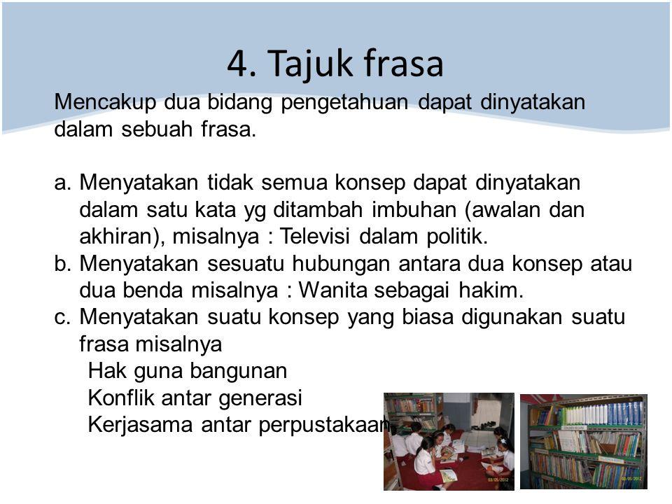 4. Tajuk frasa Mencakup dua bidang pengetahuan dapat dinyatakan dalam sebuah frasa.