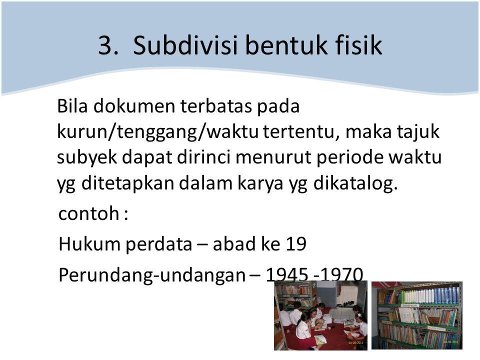3. Subdivisi bentuk fisik