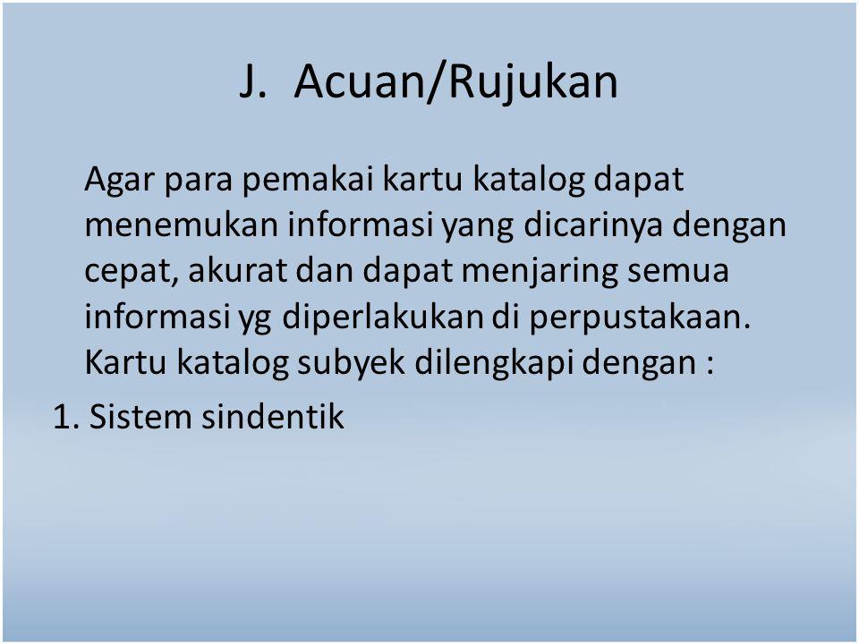 J. Acuan/Rujukan
