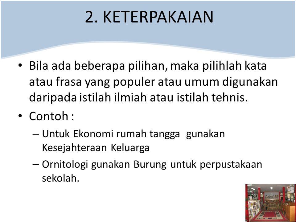 2. KETERPAKAIAN