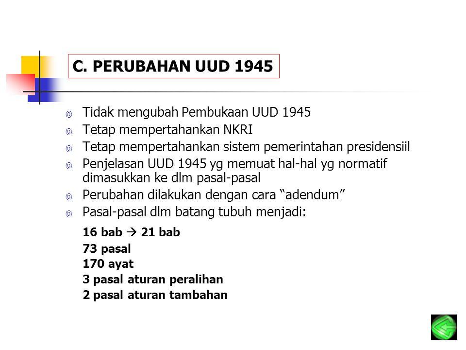 C. PERUBAHAN UUD 1945 16 bab  21 bab
