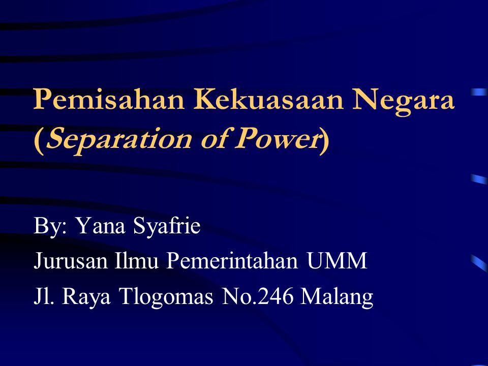 Pemisahan Kekuasaan Negara (Separation of Power)