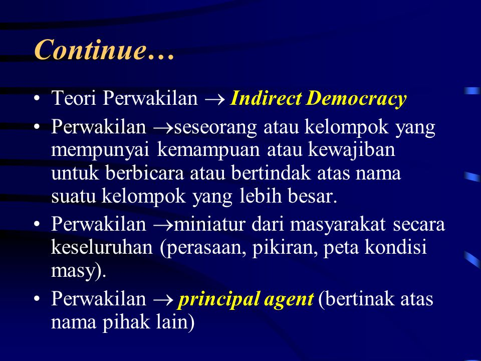 Continue… Teori Perwakilan  Indirect Democracy