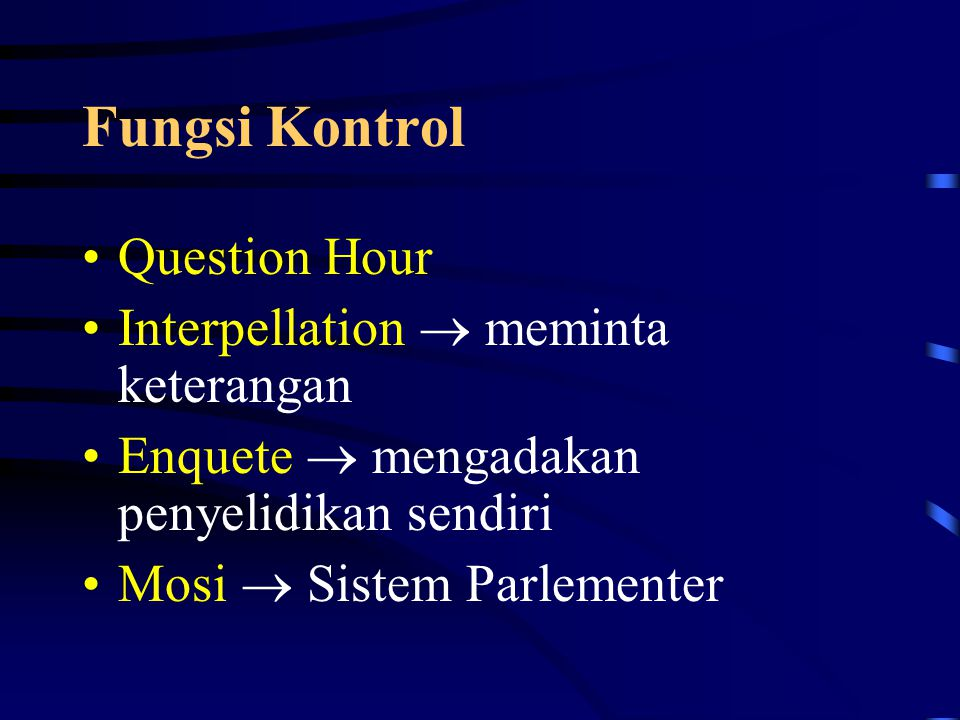 Fungsi Kontrol Question Hour Interpellation  meminta keterangan