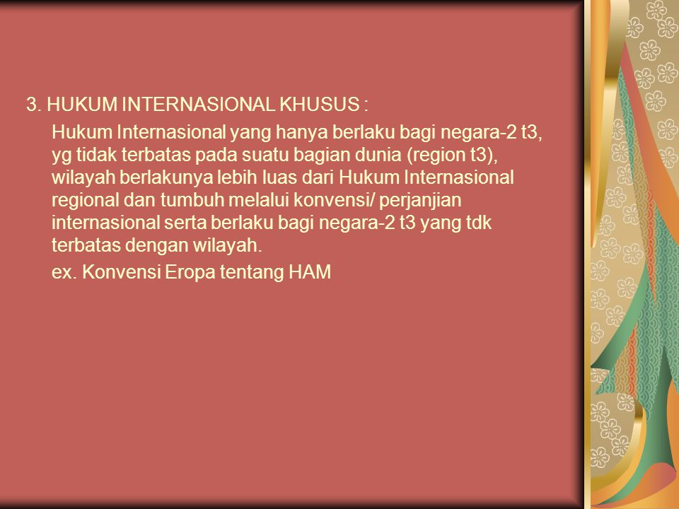3. HUKUM INTERNASIONAL KHUSUS :