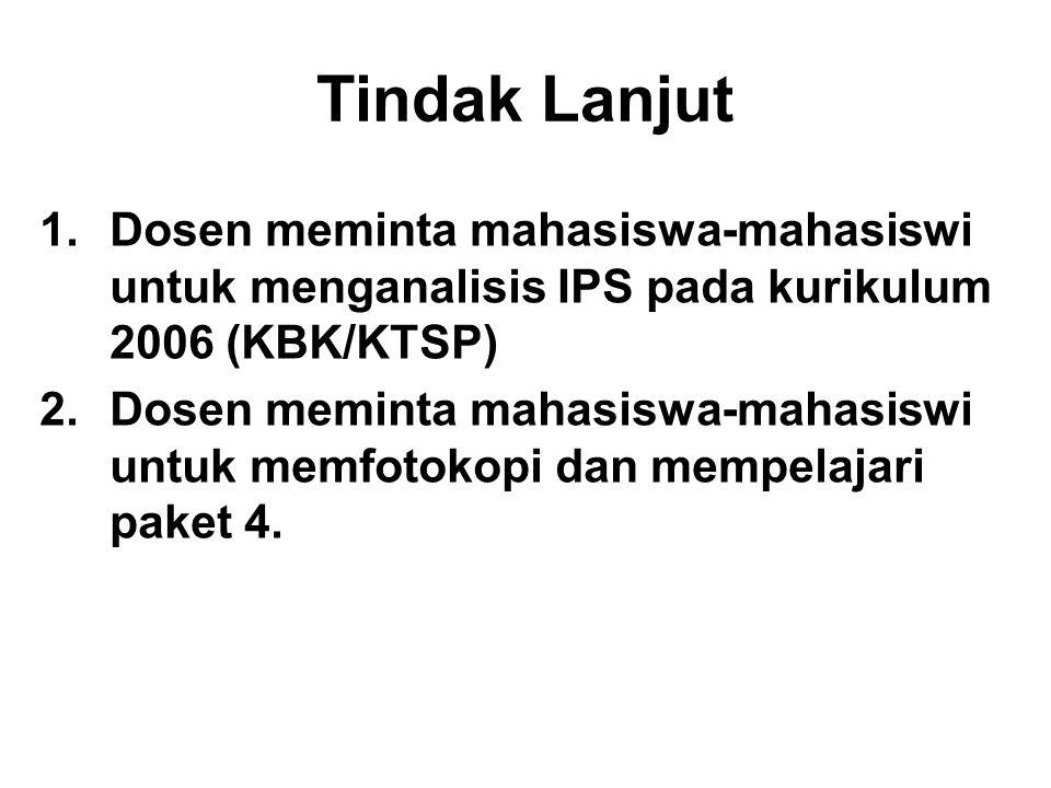 Tindak Lanjut Dosen meminta mahasiswa-mahasiswi untuk menganalisis IPS pada kurikulum 2006 (KBK/KTSP)