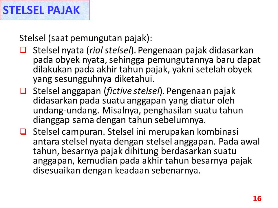 STELSEL PAJAK Stelsel (saat pemungutan pajak):