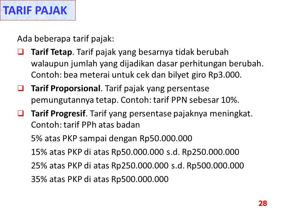 TARIF PAJAK Ada beberapa tarif pajak: