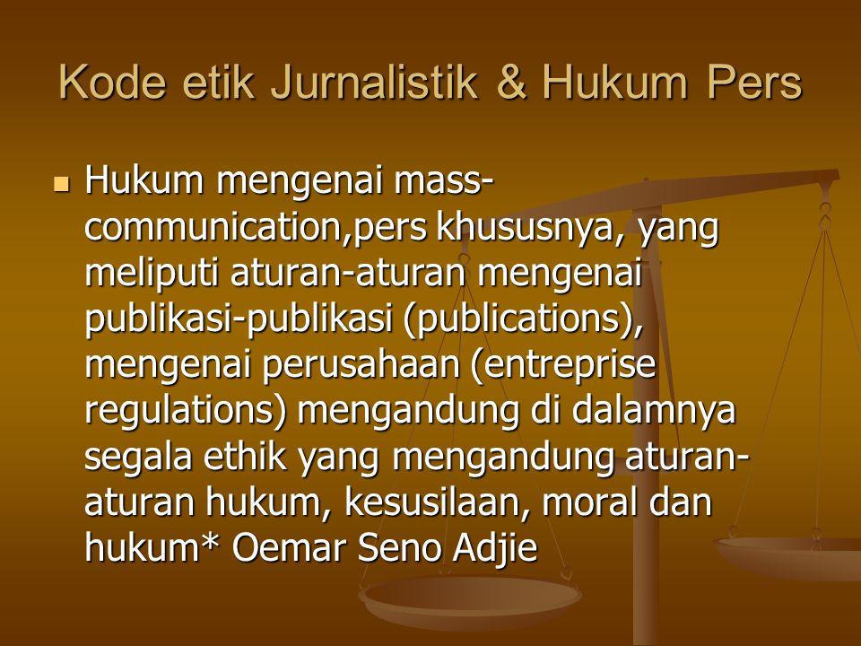 Kode etik Jurnalistik & Hukum Pers
