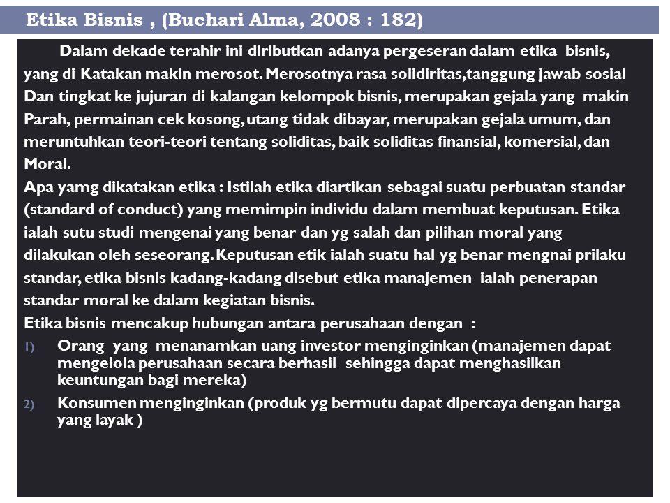 Etika Bisnis , (Buchari Alma, 2008 : 182)