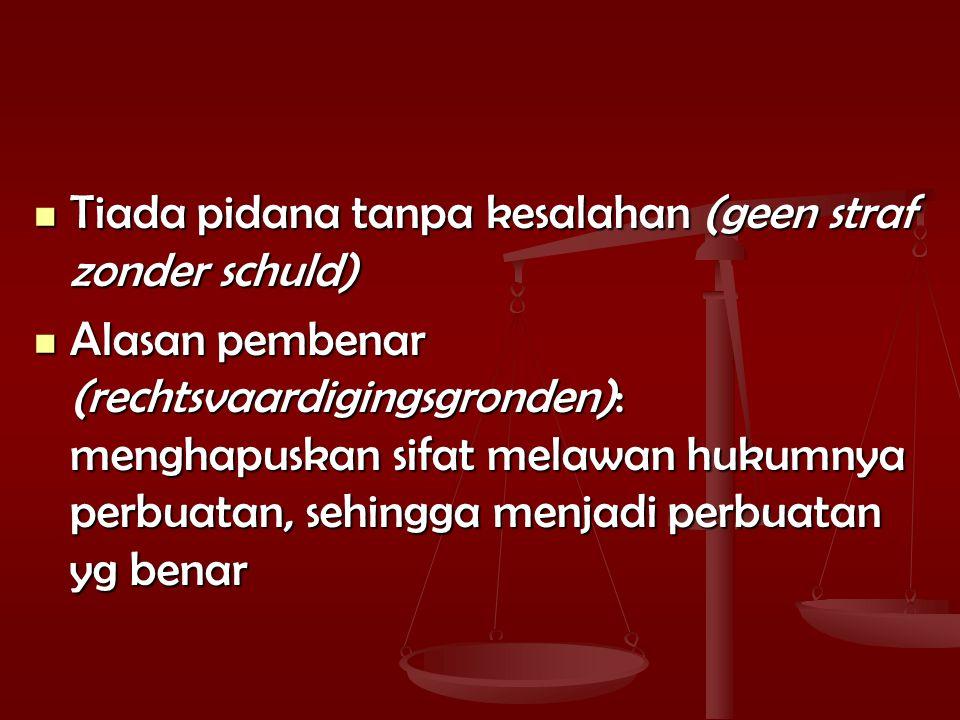 Tiada pidana tanpa kesalahan (geen straf zonder schuld)