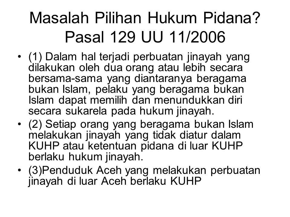 Masalah Pilihan Hukum Pidana Pasal 129 UU 11/2006