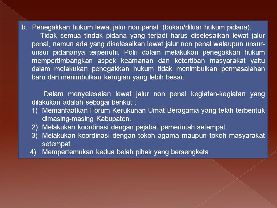 Penegakkan hukum lewat jalur non penal (bukan/diluar hukum pidana).