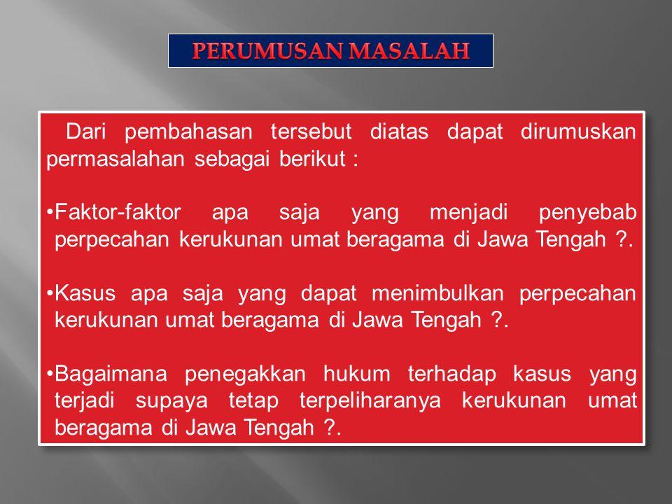 PERUMUSAN MASALAH Dari pembahasan tersebut diatas dapat dirumuskan permasalahan sebagai berikut :
