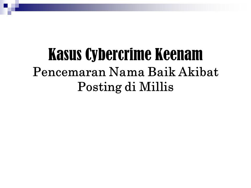Kasus Cybercrime Keenam Pencemaran Nama Baik Akibat Posting di Millis