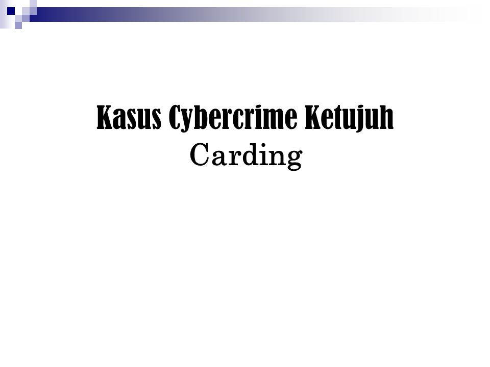Kasus Cybercrime Ketujuh Carding