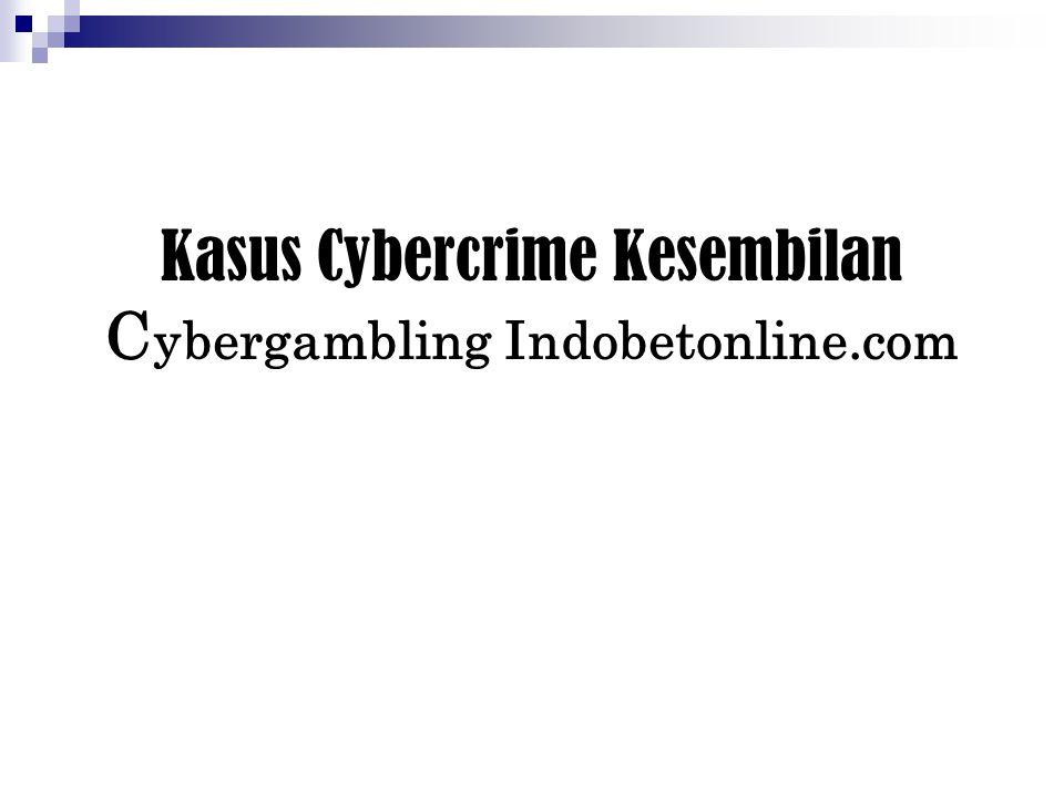 Kasus Cybercrime Kesembilan Cybergambling Indobetonline.com