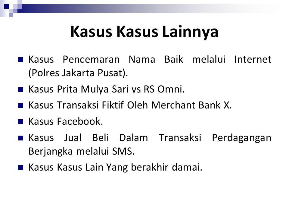 Kasus Kasus Lainnya Kasus Pencemaran Nama Baik melalui Internet (Polres Jakarta Pusat). Kasus Prita Mulya Sari vs RS Omni.