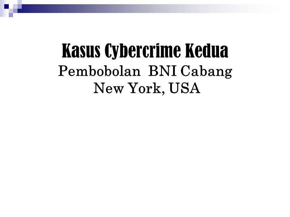 Kasus Cybercrime Kedua Pembobolan BNI Cabang New York, USA