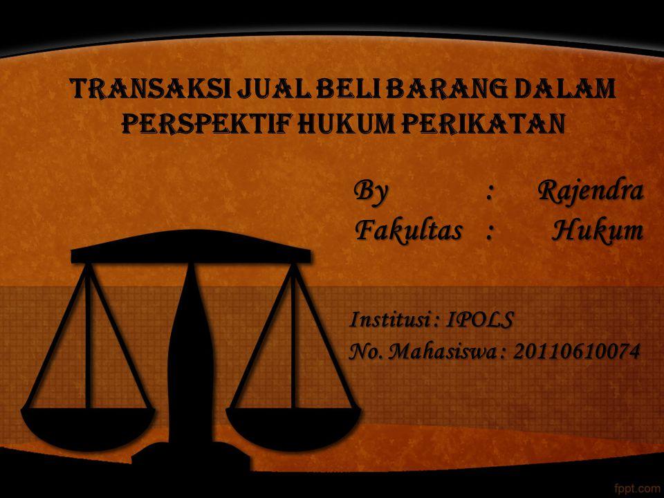 By : Rajendra Fakultas : Hukum