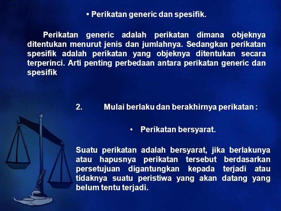 • Perikatan generic dan spesifik.