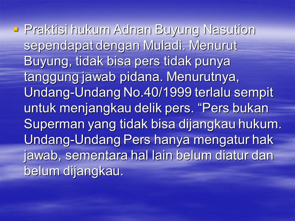 Praktisi hukum Adnan Buyung Nasution sependapat dengan Muladi