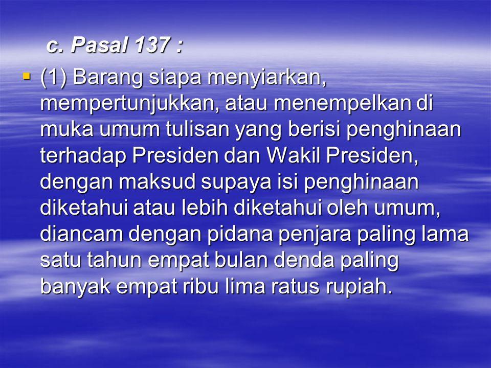 c. Pasal 137 :