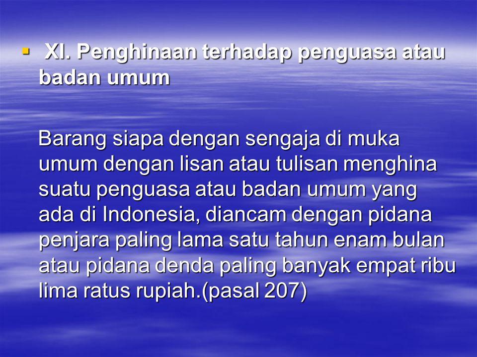XI. Penghinaan terhadap penguasa atau badan umum