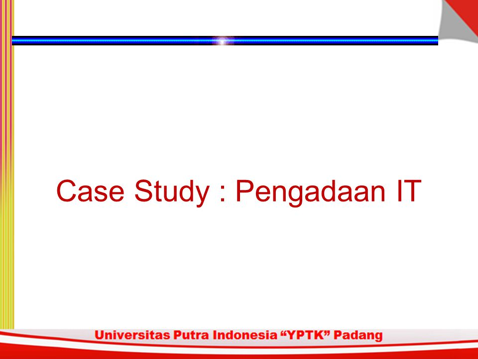 Case Study : Pengadaan IT