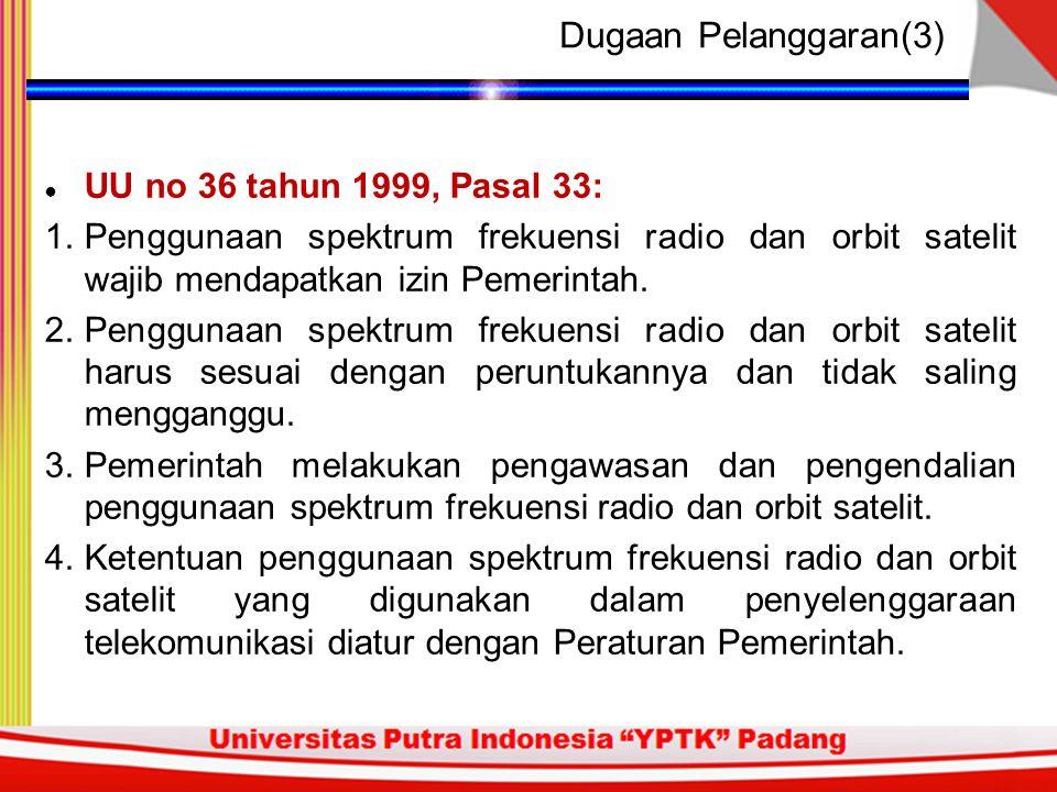 Dugaan Pelanggaran(3) UU no 36 tahun 1999, Pasal 33: