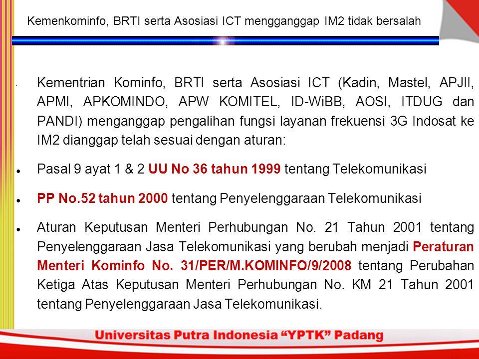 Kemenkominfo, BRTI serta Asosiasi ICT mengganggap IM2 tidak bersalah