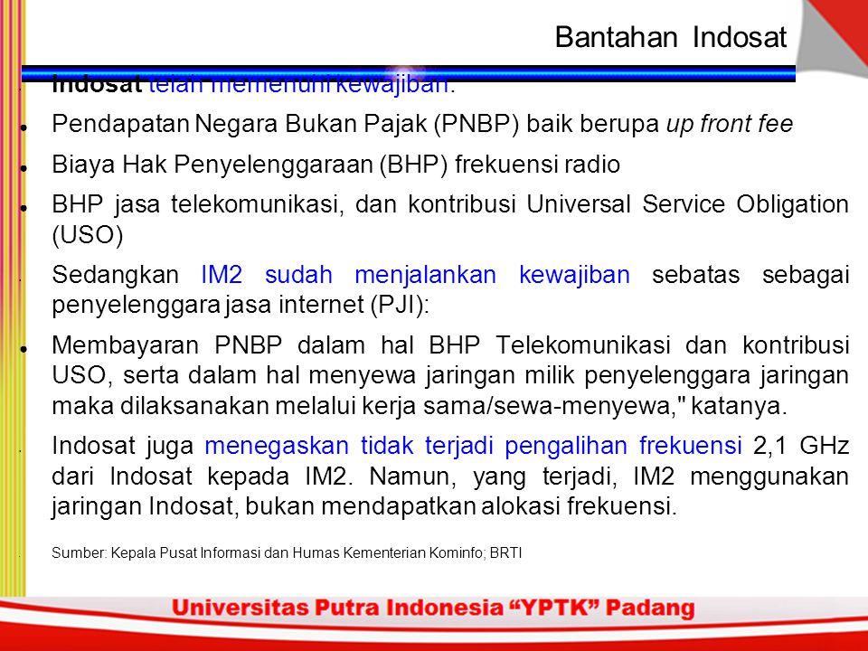 Bantahan Indosat Indosat telah memenuhi kewajiban: