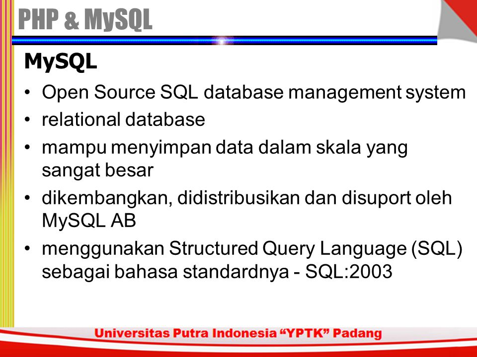 PHP & MySQL MySQL Open Source SQL database management system