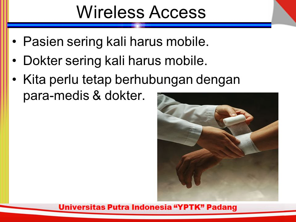 Wireless Access Pasien sering kali harus mobile.