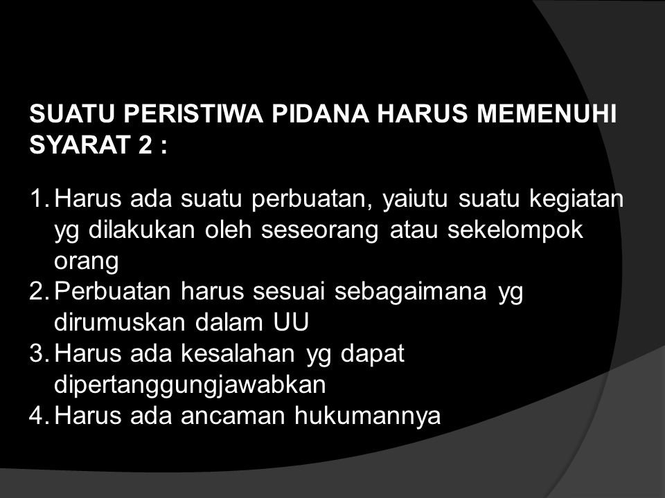 SUATU PERISTIWA PIDANA HARUS MEMENUHI SYARAT 2 :
