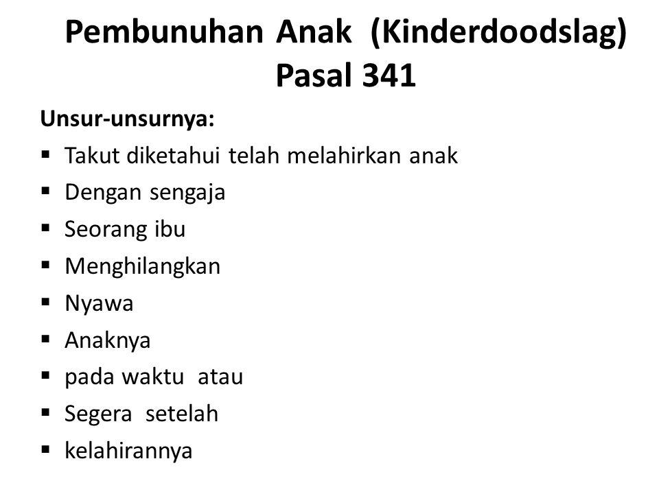 Pembunuhan Anak (Kinderdoodslag) Pasal 341