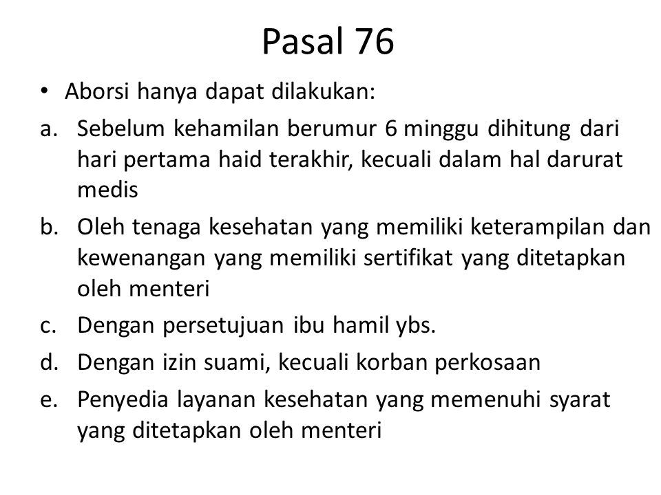 Pasal 76 Aborsi hanya dapat dilakukan: