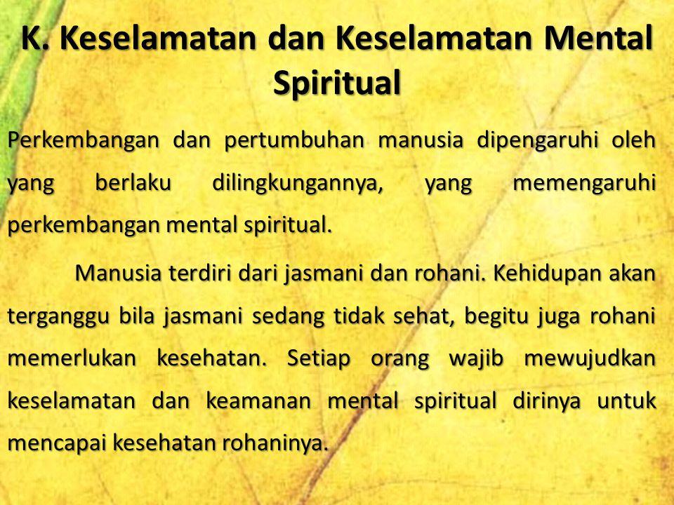 K. Keselamatan dan Keselamatan Mental Spiritual
