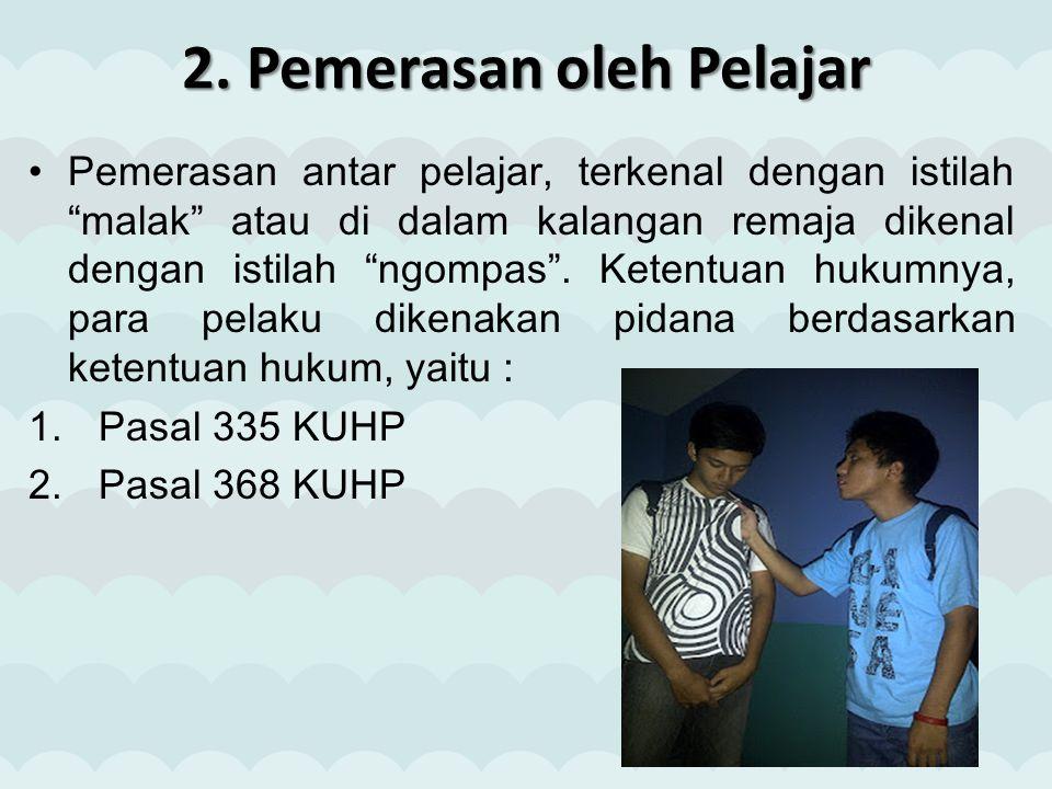 2. Pemerasan oleh Pelajar