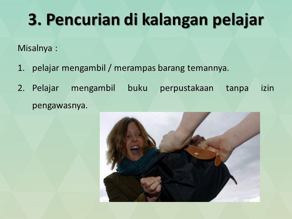 3. Pencurian di kalangan pelajar