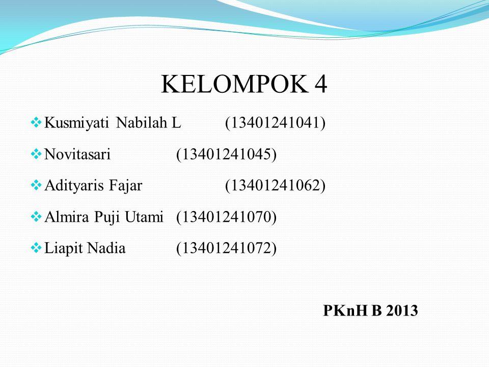 KELOMPOK 4 Kusmiyati Nabilah L (13401241041) Novitasari (13401241045)