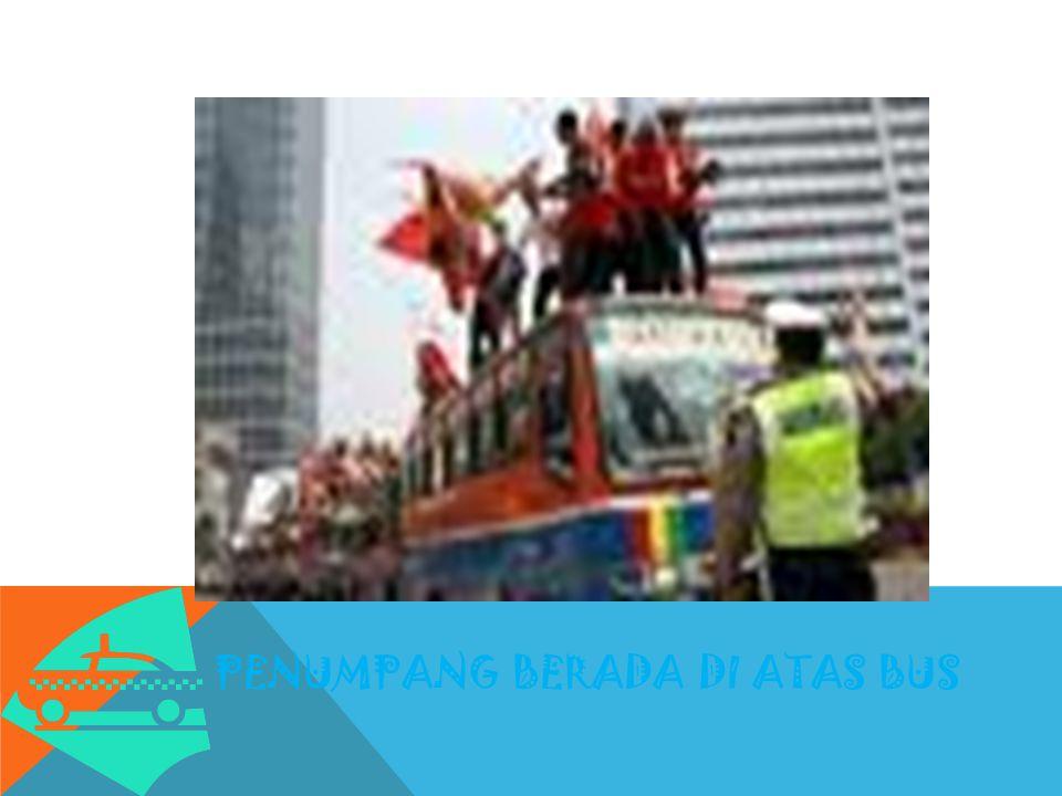 7. PENUMPANG BERADA DI ATAS BUS