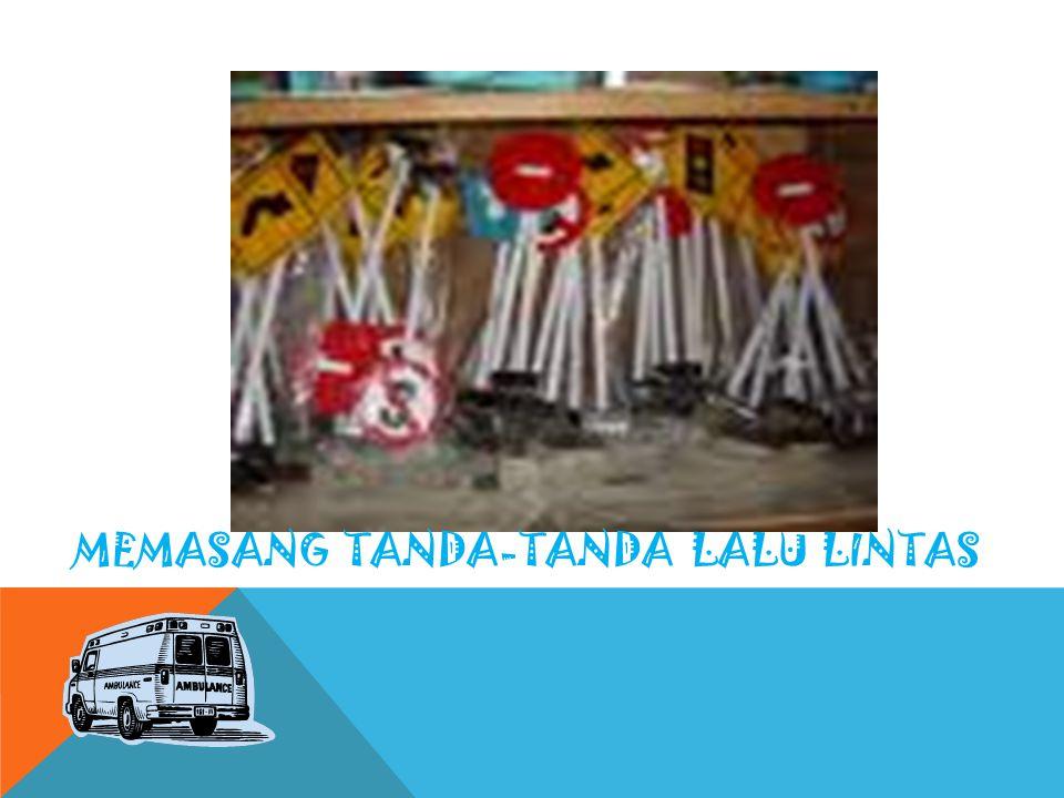 3. MEMASANG TANDA-TANDA LALU LINTAS