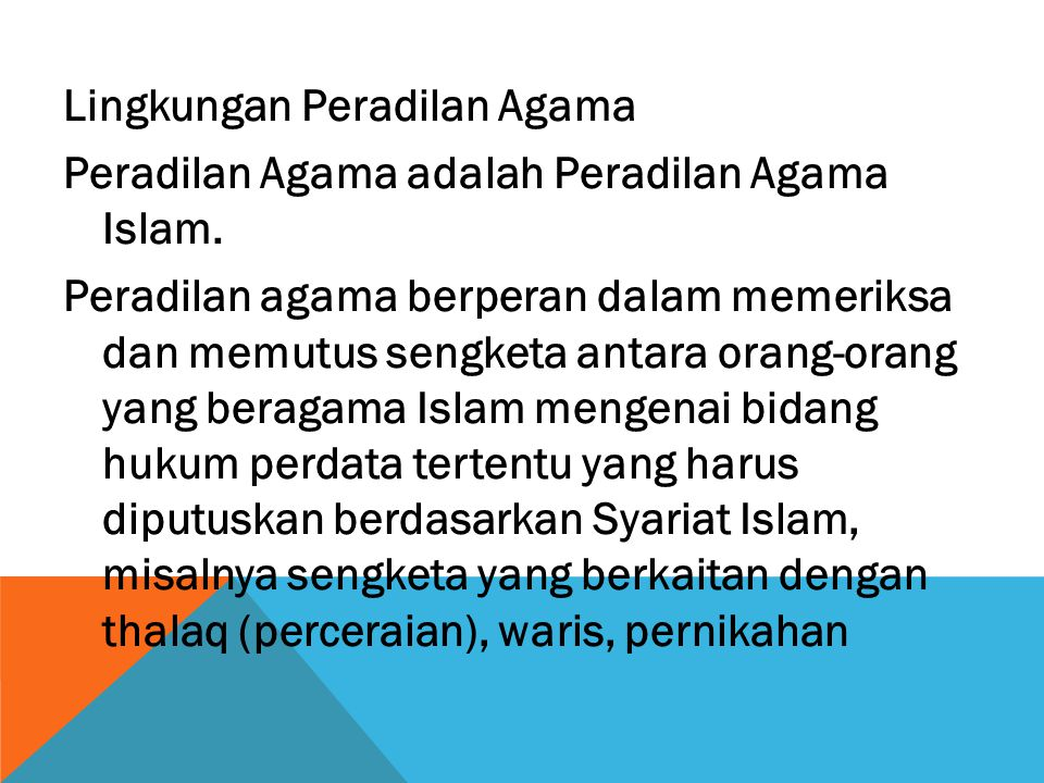 Lingkungan Peradilan Agama Peradilan Agama adalah Peradilan Agama Islam.