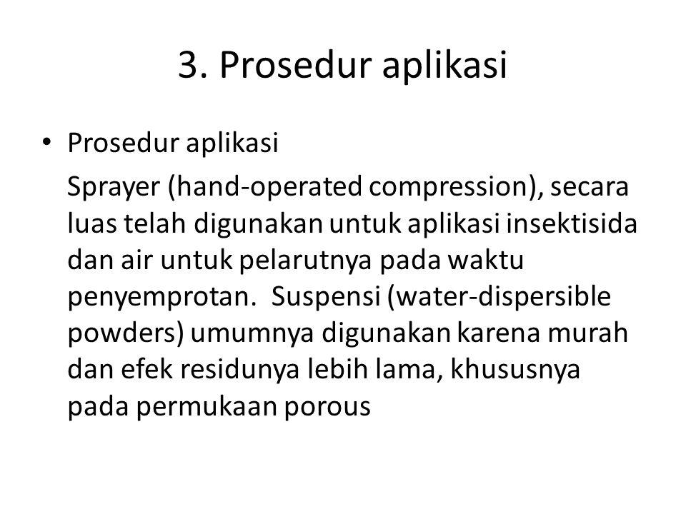 3. Prosedur aplikasi Prosedur aplikasi