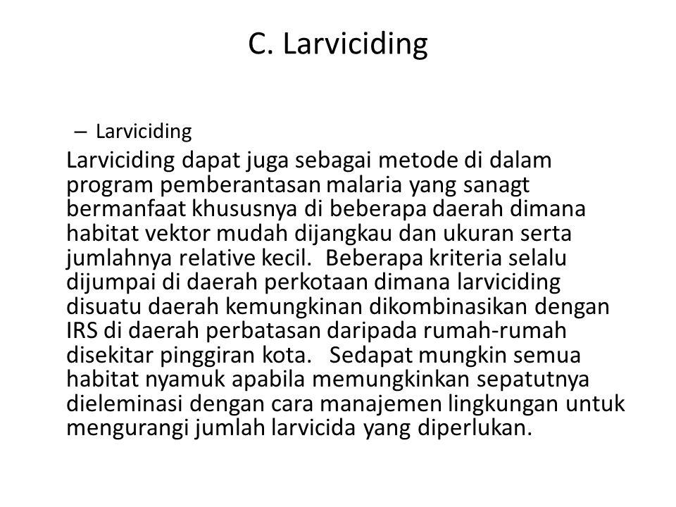 C. Larviciding Larviciding.