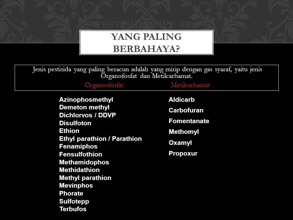 Pestisida tipe apa yang paling berbahaya